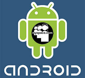 Android MySpace App Launched, Motorola To Release Handset
